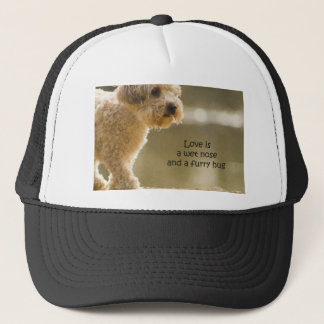 Love Is A Wet Nose And A Furry Hug Trucker Hat