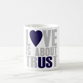 Love is about Trust Classic White Coffee Mug
