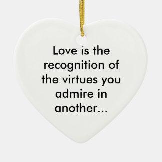 Love is admiration ceramic ornament