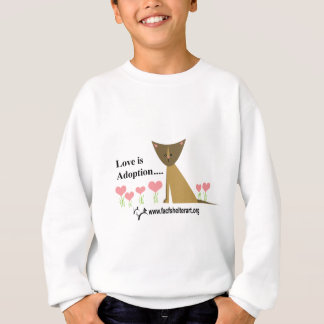 Love is Adoption! Sweatshirt