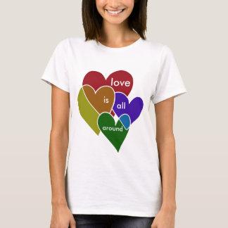 Love is all around T-Shirt