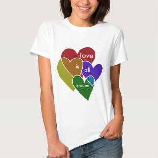 Love is all around tshirts