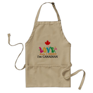 Love is All I Need -  I'm Canadian Adult Apron