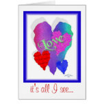 Love -Is all I see Greeting Card