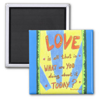 Love is all that is 2 inch square magnet