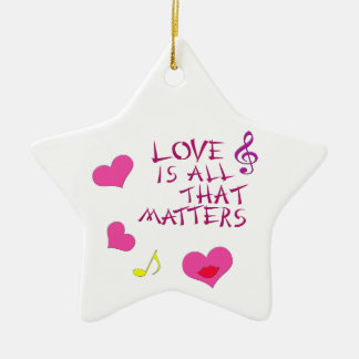 Love is all that matters ceramic ornament