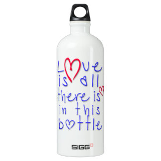 Love is All There is in this Bottle -