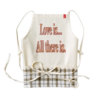 Love is all there is zazzle HEART apron