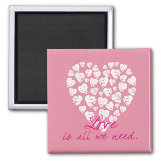 Love Is All We Need 2 Inch Square Magnet