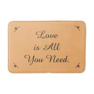 """Love is All you Need"" Bathroom Mat"