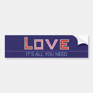Love is all you Need Bumper Sticker - Blue Car Bumper Sticker