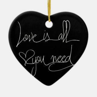 Love is all you need ceramic ornament
