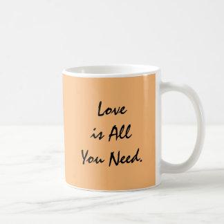 """""""Love is All you Need"""" Coffee Mug"""