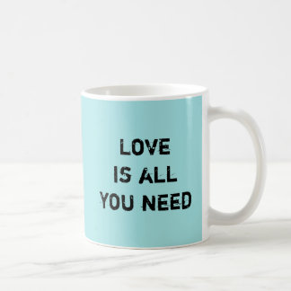 """Love is All you Need"" Coffee Mug"