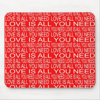 Love Is All You Need Mousepads