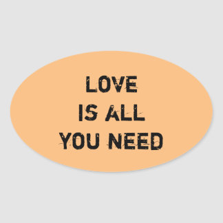 """Love is All you Need"" Oval Sticker"