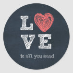 Love is all you need Quote Classic Round Sticker