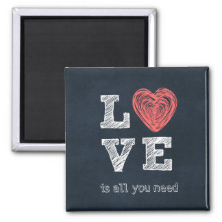 Love is all you need Quote Magnet