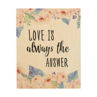 """Love is always the answer Wood Wall Art 8""""x10"""""""