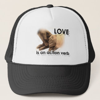 Love is an action verb trucker hat
