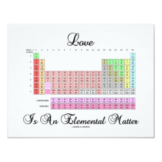 Love Is An Elemental Matter (Periodic Table) Card