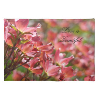 Love is Beautiful placemats Pink Dogwood Flowers