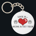 "love is being a vet tech keychain<br><div class=""desc"">by vettechstuff.com</div>"