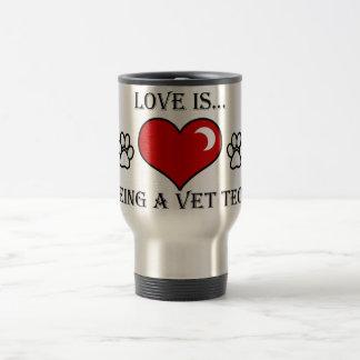 love is being a vet tech travel mug