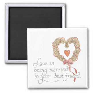 love is being married to my best friend magnet