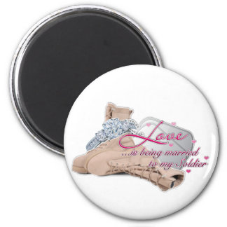 Love...is being married to my Soldier Magnet