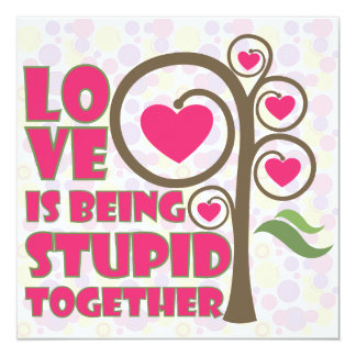 Love is being Stupid Together - 3 Card