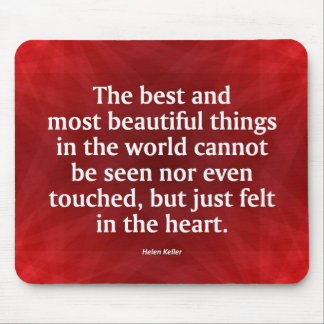 Love is Best Felt in the Heart Mouse Pad
