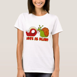 Love is blind,proverbial phrase T-Shirt