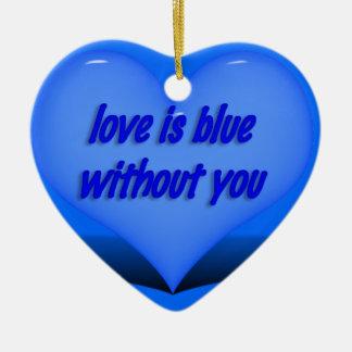 Love is Blue.... Ceramic Ornament