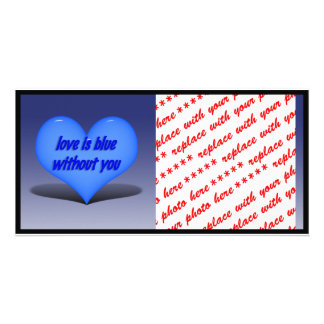 Love is Blue.....Without You Card