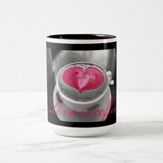 """ Love is coffee "" Coffee mug"