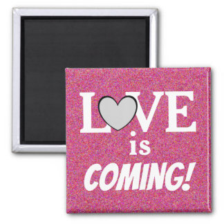 LOVE is COMING Cute Pink Magnet