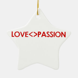 Love is different than Passion Concept Design Ceramic Ornament