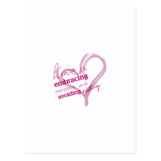 Love is embracing everything and avoiding nothing postcard