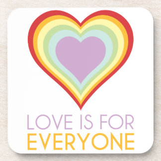 LOVE IS FOR EVERYONE Coasters
