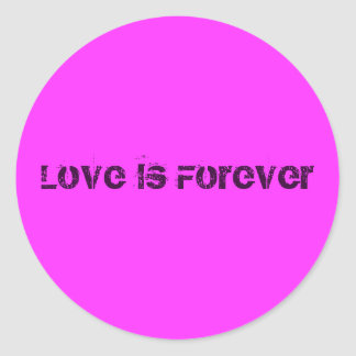 Love Is Forever Classic Round Sticker