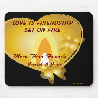 Love Is Friendship Set On Fire Mousepad-Cust.