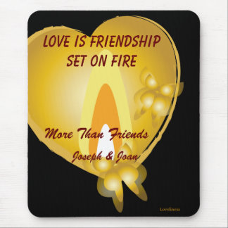Love Is Friendship Set On Fire Mousepad-Cust. Mouse Pad