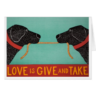 Love is Give and Take-- card By Stephen Huneck