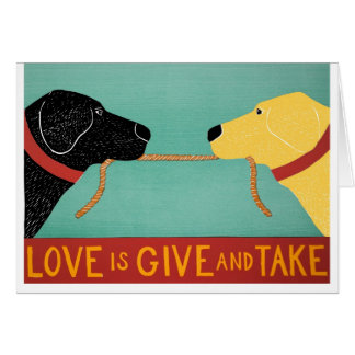 Love is Give and Take- card By Stephen Huneck