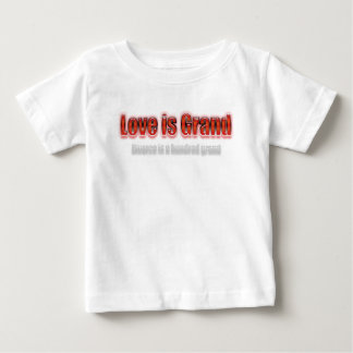 Love Is Grand Divorce Is A Hundred Grand Red Baby T-Shirt