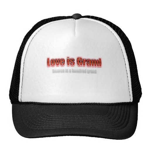 Love Is Grand Divorce Is A Hundred Grand Red Mesh Hats