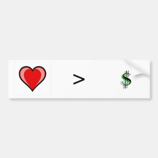 Love is greater than Greed Car Bumper Sticker