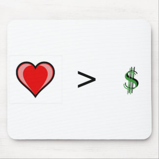 Love is greater than Greed Mouse Pad