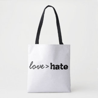 Love is Greater than Hate Tote